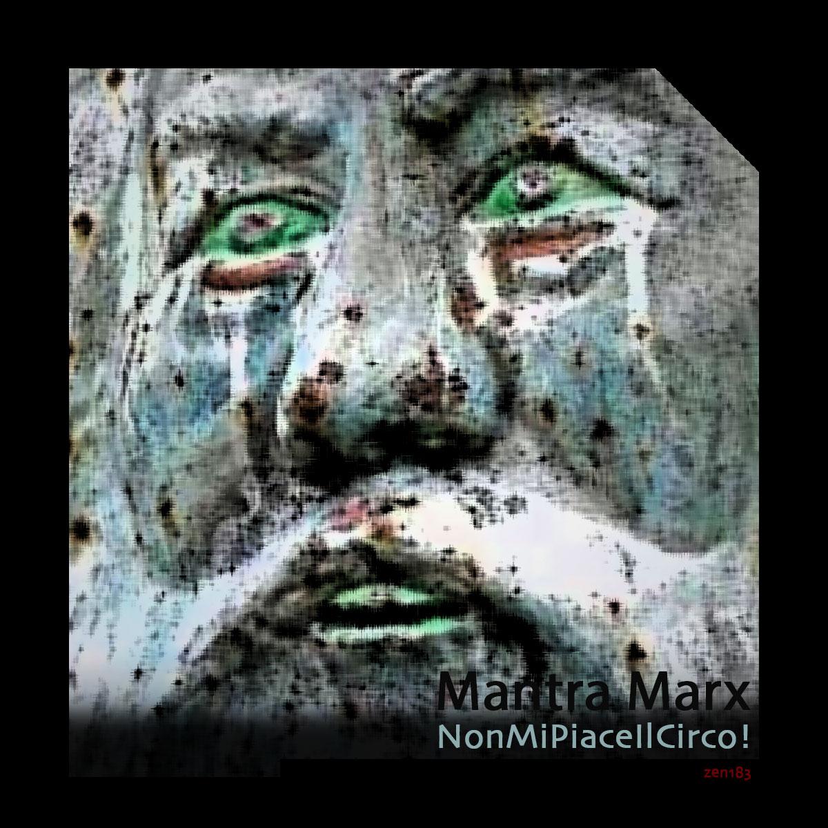 NonMiPiaceIlCirco! – Mantra Marx