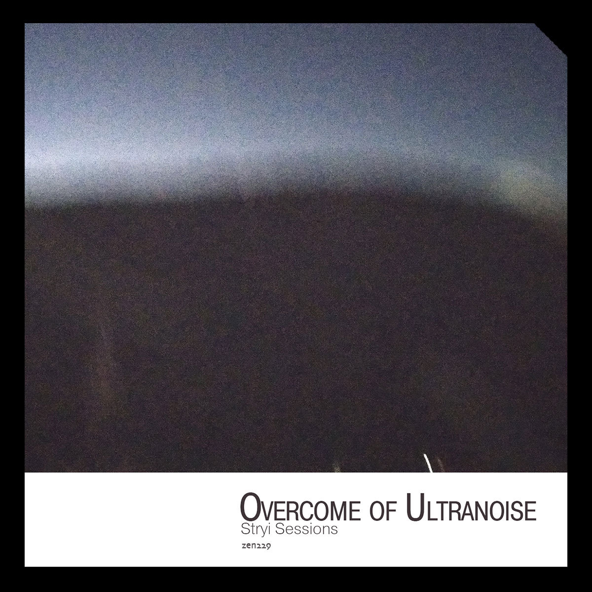 Overcome of Ultranoise – Stryi Sessions